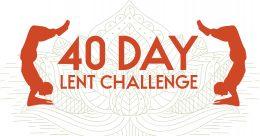 40 Day Lent Challenge Begins